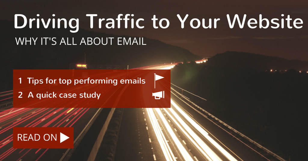 Driving Traffic to your Website Why It's All About Email Graphic