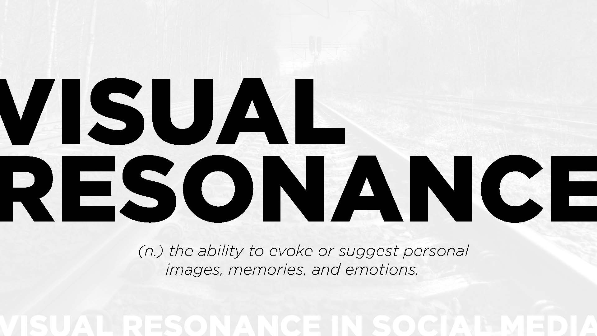 Visual Resonance: the ability to evoke or suggest personal images, memories, and emotions.