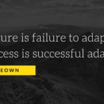 "Quote graphic: ""All failure is failure to adapt, all success is successful adaptation."" -Max Mckeown"