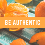 "clementine oranges with ""Be Authentic"""