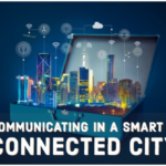 Communicating in a Smart and Connected City