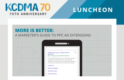 KCDMA 70th Anniversary Luncheon - A Marketer's Guide to PPC Ad Extensions